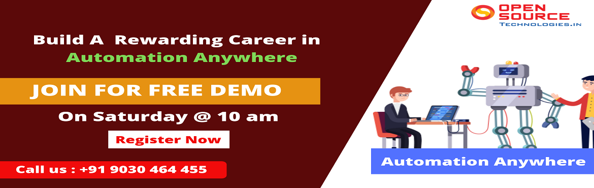Book Online Tickets for Attend Free Demo on Automation Anywhere-, Hyderabad.   Attend Free Demo on Automation Anywhere-Gain Clear Insights To Career In RPA By Open Source Technologies On 27th April 2019 10 AM Hyderabad Enroll For the Best RPA Automation Anywhere Demo At Open Source Technologies On 27th April 2019 10 AM.