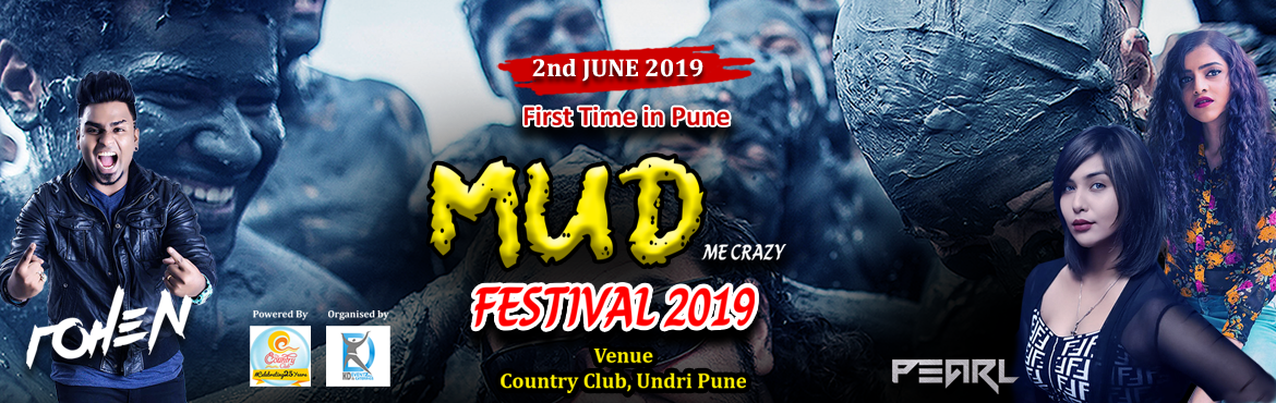 Book Online Tickets for Mud Fest 2019, Pune. 1st time in Pune. Mud festival with organic red mud and multani mitti. Multiple Games, DJ'S   Dance   Food   Beverages and liquor   Enjoy your summer with South Korean festival in Pune LIVE YOUR CHILDHOOD.