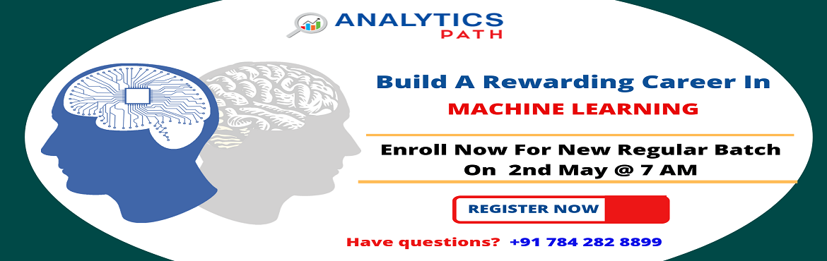 Book Online Tickets for Interested In Career In Machine Learning, Hyderabad. Interested In Career In Machine Learning? Enroll For New Regular Batch On Machine Learning By Analytics Path On 2nd May, 7 AM, Hyderabad About The Event: Machine Learning has emerged out becoming a forefront of technology in the analytics domain. Alm
