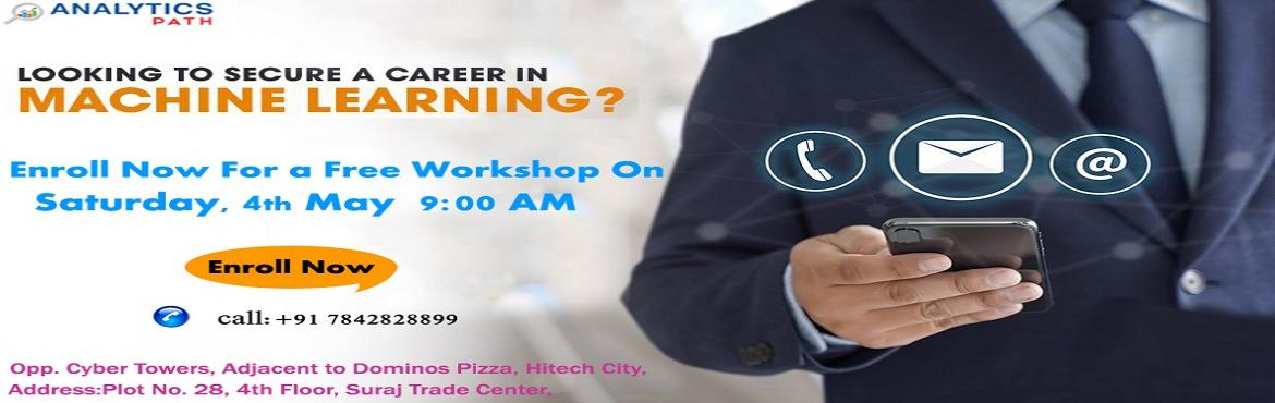 Book Online Tickets for Its Time To Hurry and Start Enrolling Fo, Hyderabad. Its Time To Hurry & Start Enrolling For Free Workshop On Machine Learning Training By Analytics Path On 4th Of May, 9 AM About The Event: With the view of elevating the ongoing demand for the certified Machine Learning experts across the IT &