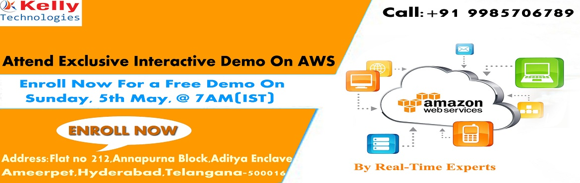 Book Online Tickets for Participate In Free Online AWS Demo Sess, Hyderabad. Participate In Free Online AWS Demo Session at Kelly Technologies Scheduled Exclusively By Domain Experts on 5th May 7 AM (IST) Attend Free Online AWS Training Demo and Get Interacted With The Domain Experts At Kelly Technologies Scheduled On 5th May