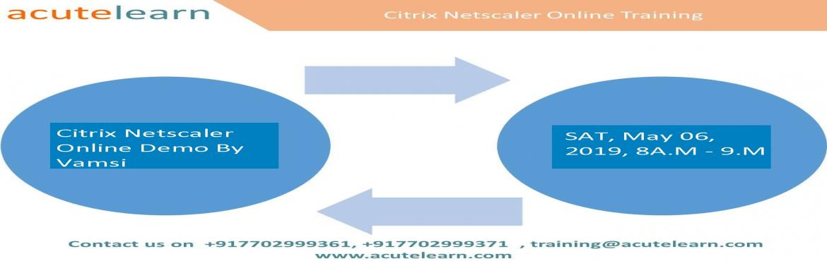 Book Online Tickets for Citrix Netscaler Training Institute in H, Hyderabad.  Acutelearn is leading training company provides corporate and online trainings on various technologies like AWS, Azure, Blue prism, CCNA, CISCO UCS, CITRIX Netscaler,CITRIX Xendesktop, Devops chef, EMC Avamar, EMC Data Domain, EMC Networker, E