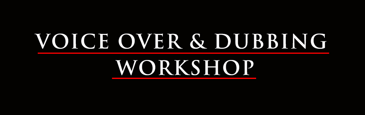 Book Online Tickets for VOICE -OVER AND DUBBING WORKSHOP, Hyderabad. VOICE OVER & DUBBING WORKSHOP:Are you looking for dubbing insights? Learn to become a professional voiceover artist by seasoned artists and trained sound engineers. We are proposing a day long workshop. 10:30am - 5pm in WHR Studios, Opp Taj Krish