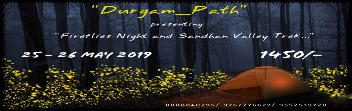 Book Online Tickets for Fireflies Night and Sandhan Valley at Bh, Ahmednagar. *Durgam Path*  *Fireflies Night & Sandhan Valley* at Bhandardara Region Date - 25 – 26 May (2day/1night)  Trek Fees - Rs. 1450/- Per Person *Age Group* - Any *Fees Include* - Pune To Pune Non AC Bus - Fireflies Night