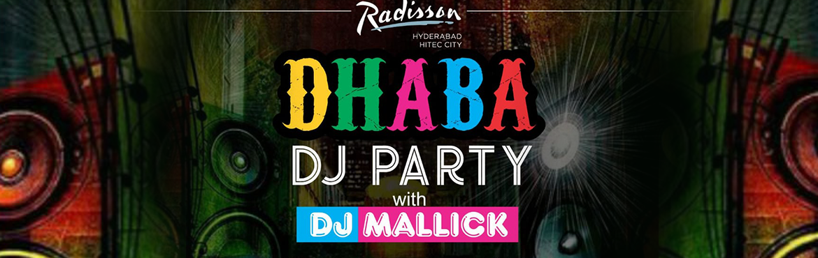 Book Online Tickets for DJ night @ Dhaba, Hyderabad. Bollywood Night By DJ Mallick, with food and drinks  Event Highlights : Drink till Merry + Dance till Down + Eat till full