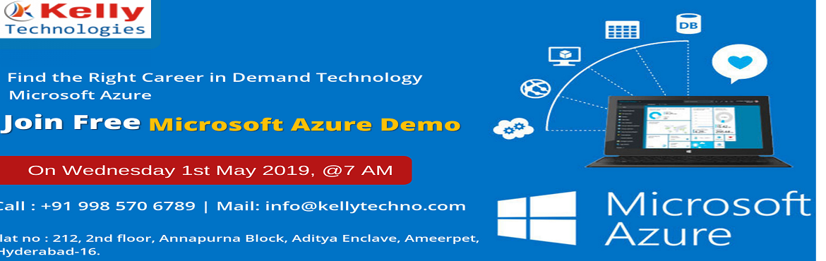 Book Online Tickets for Make the Best Career Movie by Attending , Hyderabad.   Attend For The Free Windows Azure Demo At The Kelly Technologies & Get Interacted With The Windows Azure industry Experts & Is Scheduled on 1st May @ 7 AM Hyderabad. About The Demo: Windows Azure Training in Hyderabad will help you bec