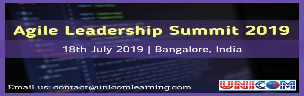 Book Online Tickets for Agile Leadership Summit 2019, Bengaluru.  On behalf of UNICOM, we cordially invite you to participate at the Agile Leadership Summit 2019, scheduled to take place in Bangalore! As leaders, we often put our teams and organizations first. We have a responsibility to foster continuous le