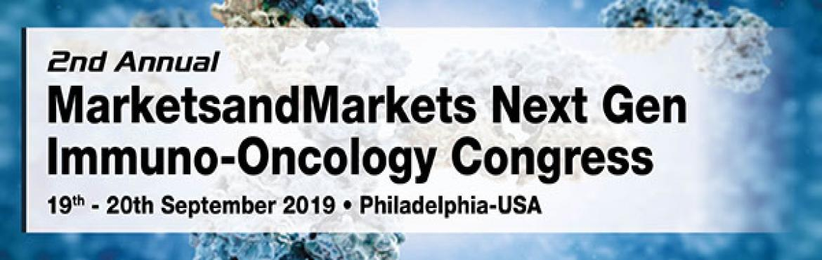 Book Online Tickets for 2nd Annual MarketsandMarkets Next Gen Im, Philadelph.  The current revolution in immuno-oncology is being driven by Antibody Drug Conjugates, Immune Checkpoint Inhibitors, Bispecific Antibodies and Cell Therapies. Clinical trials have showed that cancer patients can tolerate this immune-based trea