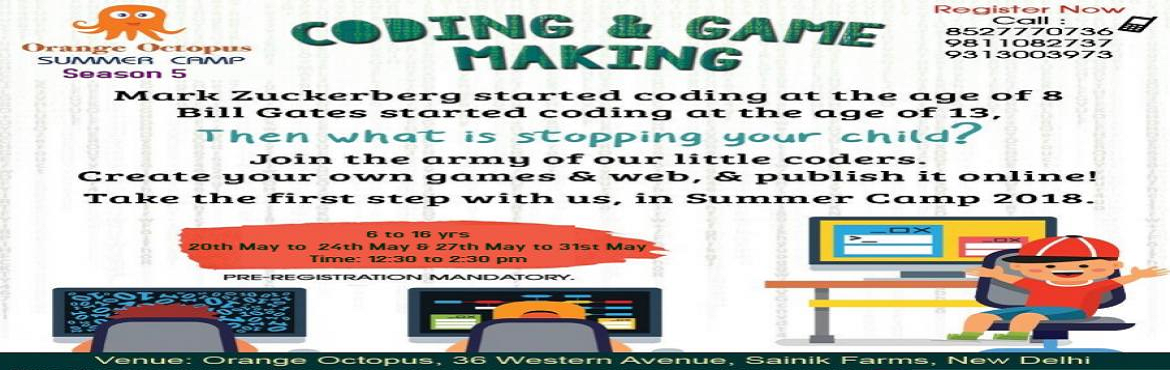Book Online Tickets for Coding  Game Making at Orange Octopus, New Delhi. Who doesn't love gaming in today's world! And what if your child could become a gaming genius, not in playing them but in creating them?  The Coding workshop at Orange Octopus brings a once-in-a-lifetime chance for the children to bu