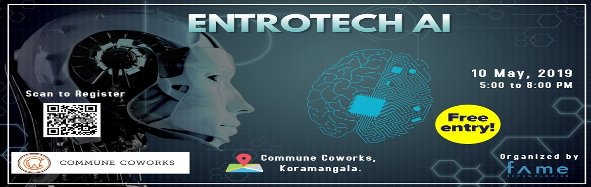 Book Online Tickets for EntroTech AI, Bengaluru. Are you an tech enthusiastic? If yes !! Then why are you waiting, hit the Registration and grab the tickets. We take immense pleasure in inviting you to participate in the \