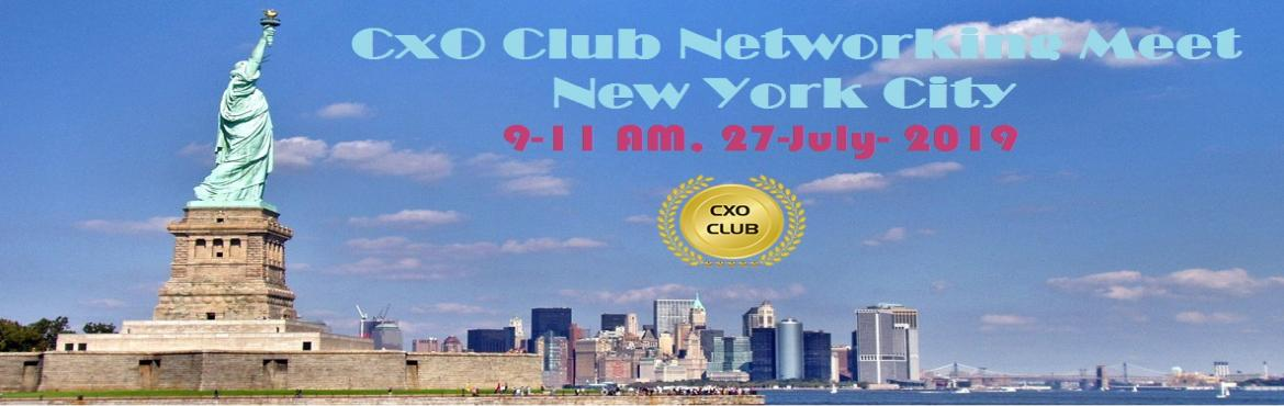 CxO Club New York Chapter is organizing CxO Networking Meet on 27-July, 2019 at 515 Madison Ave, New York, NY 10022. Currently, close to 2000+ top lea