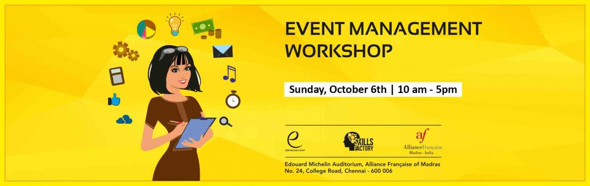 Book Online Tickets for Event Management Workshop, Chennai.    Event Management Workshop  Learn the secrets to making events, concerts, and even conventions a resounding success. Plan, organize, and host events like a professional even if it\'s your very first time. Ever noticed how the best