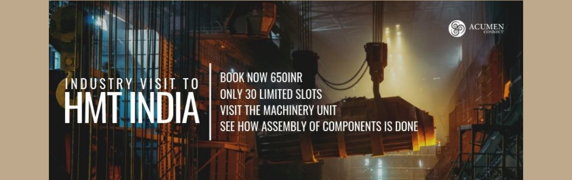 Book Online Tickets for Industry Visit to HMT India, Hyderabad. Industry visit toHindustan Machine Tools, India\'s oldest machine manufacturing Industry. This iconic brand began its journey as a heavy machinery manufacturer, and can still give every other company in the field a run for its money. Visi