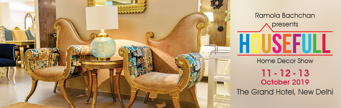Book Online Tickets for HouseFull 2019 - Home Decor Exhibition b, New Delhi. HouseFull is a home decor exhibition that features the latest trends in furniture, home accessories, rugs, soft furnishing, lighting, outdoor furniture, artwork, artefacts, gifts and much more.   This is the 6th edition of the show and we expect