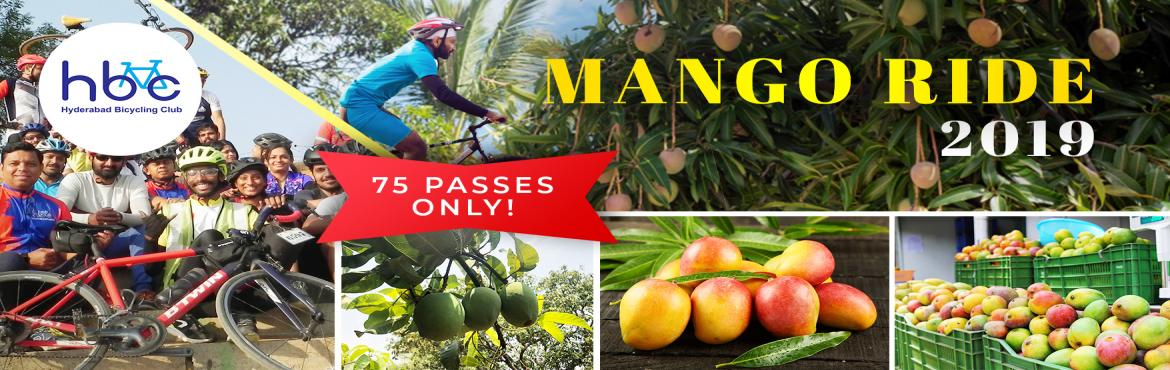 Book Online Tickets for Mango Ride 2019, Hyderabad. Don\'t let the summer intimidate you with boredom! HBC brings to you an adventurous bicycle ride to breakout from your routine. Mango lovers this is for you! Brace yourself for a joyful green ride to a farm of green paradise. Devour some fresh handpi