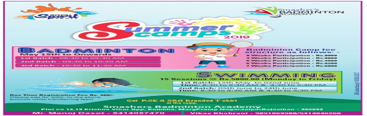 Book Online Tickets for Smashers Summer Camp 2019 - Jaipur , Jaipur. Smashers Badminton Academy Jaipur is organising \