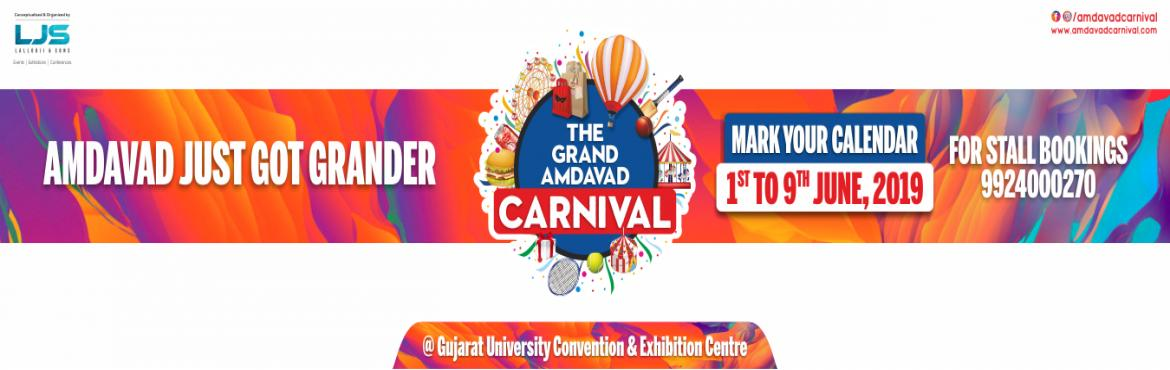 Book Online Tickets for The Grand Amdavad Carnival, Ahmedabad.  The Grand Amdavad Carnival 2019, a 9-day-long summer extravaganza, organized right in the heart of the city by Lallooji & Sons, professionals with decades of experience, is going to become the 'go-to' event for all vacationers i
