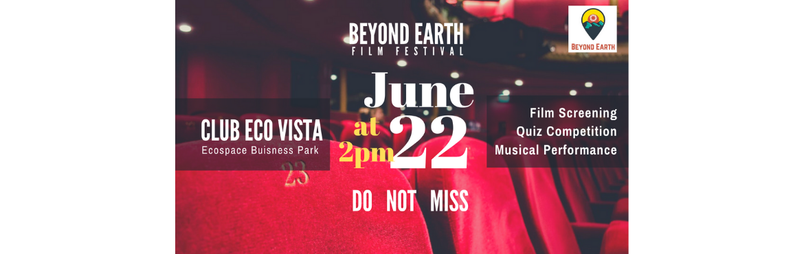 Book Online Tickets for Beyond Earth Film Festival, Kolkata. Beyond Earth Film Festival is back again. Fasten your seat belts. This BEFF going to be more big and more glamorous and eventful.Best of the best films will be screened. Come join us again for a movie marathon and exciting eventful evening. Entry is