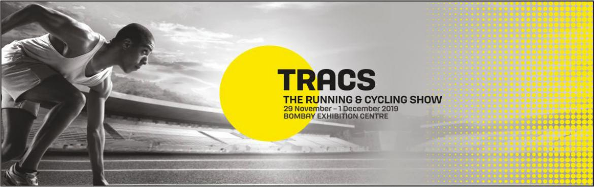 Book Online Tickets for TRACS-The Running and Cycling Show, Mumbai. TRACS is a communal space for runnners, cyclists and adventure sport lovers to connect and witness the latest in brand showcasing as well as technical education .it\'s a confluence of ideas,solutions,products and information. A place wher