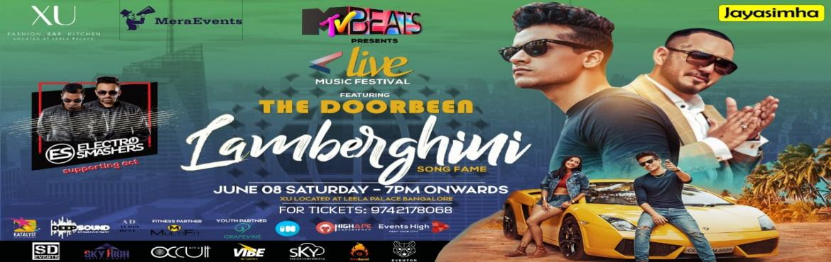 Book Online Tickets for Lamberghini song fame - The Doorbeen liv, Bengaluru. Mtv Beats presents Lamberghini song fame - The Doorbeen Live In Bangalore at XU Leela Palace on June 8th Supported by DJ Electro Smashers WHAT IS THE LEMBERGINHI SONG FAME ? The Doorbeen Band Singers and Composers Onkar and Baba are quite excited as