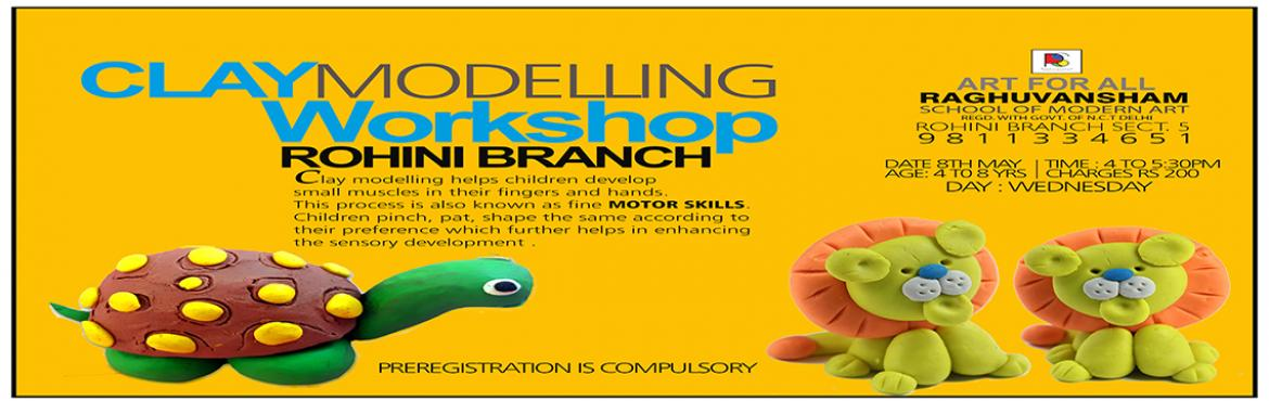 Book Online Tickets for Clay Modelling Workshop, New Delhi.  CLAY MODELLING WORSHOP ROHINI BRANCH  Clay Modelling helps children develop Small muscles in their fingers and hands. This process is also known as MOTOR SKILLS. Children pinch, pat, shape the same according to their preference which fur