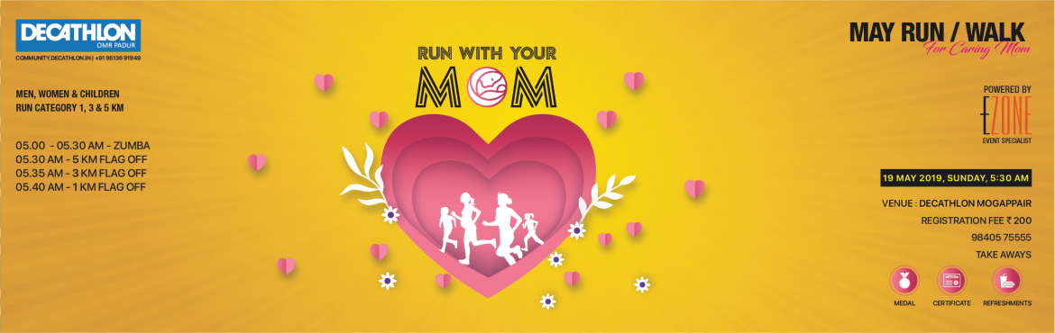 Book Online Tickets for Decathlon RUN Series - Mothers Day Run, Chennai. DECATHLON Mogappair presents Mother\'s Day Run/Walk on 19 May 2019, Sunday 05:00 AM Men, Women & Children run along with Mothers. 05:00 AM ~ Zumba05:30 AM ~ 5 KM05:35 AM ~ 3 KM05:40 AM ~ 1 KM Book Now: https://www.meraevents.com/event/decath