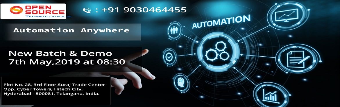 Book Online Tickets for Attend Free Demo on Automation Anywhere-, Hyderabad.   Attend Free Demo on Automation Anywhere-Gain Clear Insights To Career In RPA By Open Source Technologies On 7th May 2019 8:30 AM Hyderabad   Enroll For the Best RPA Automation Anywhere Demo At Open Source Technologies On 7th May 2019 8:30