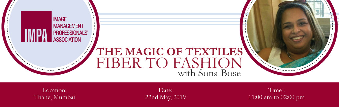 Book Online Tickets for The Magic of Textiles - Fiber to Fashion, Thane. ABOUT SONA BOSESona Bose, comes with 22 years of experience. She is a Fashion Designer from NIFT Delhi.She is a Fashion Designer for the US market for western wear, & Costume Designer for Ad films and music videos for Pradeep Sarkar. Sona was als
