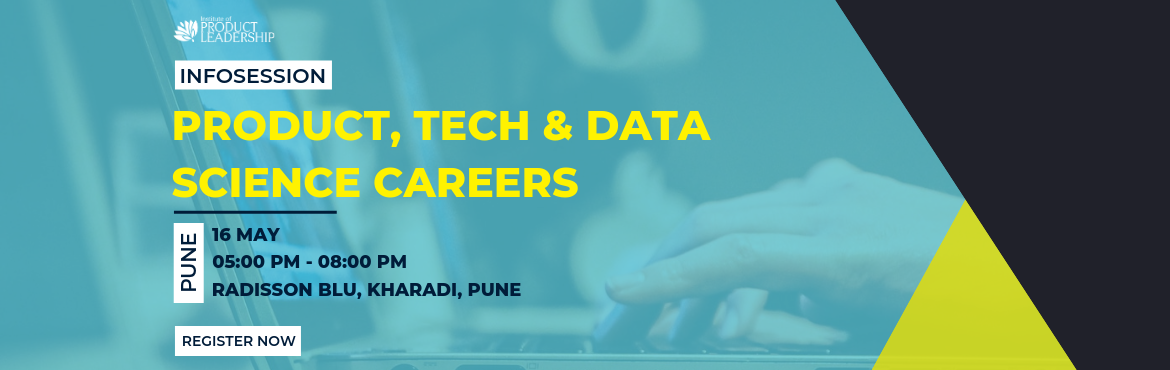 Book Online Tickets for Info-session on Product, Data Science An, Pune. 16 May 2019 | 05:00 PM - 08:00 PM | Radisson Blu, Kharadi, Pune Career Growth often rewards to the one who continuously upskills and stays current with the industry. What got you here may not get you there! Are you wondering just what it takes to sta