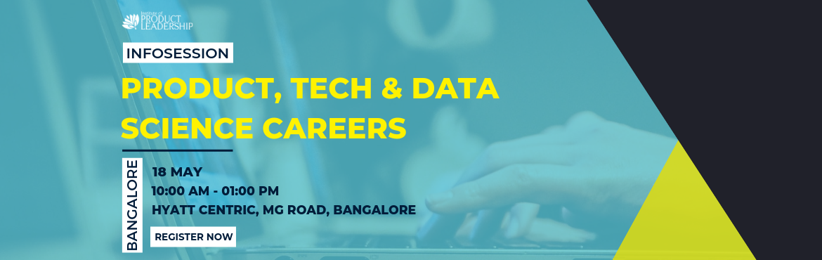 Book Online Tickets for Info-session on Product, Data Science An, Bengaluru. 18 May 2019 | 10:00 AM - 01:00 PM | Hyatt Centric, MG Road, Bangalore Career Growth often rewards to the one who continuously upskills and stays current with the industry. What got you here may not get you there! Are you wondering just what it takes