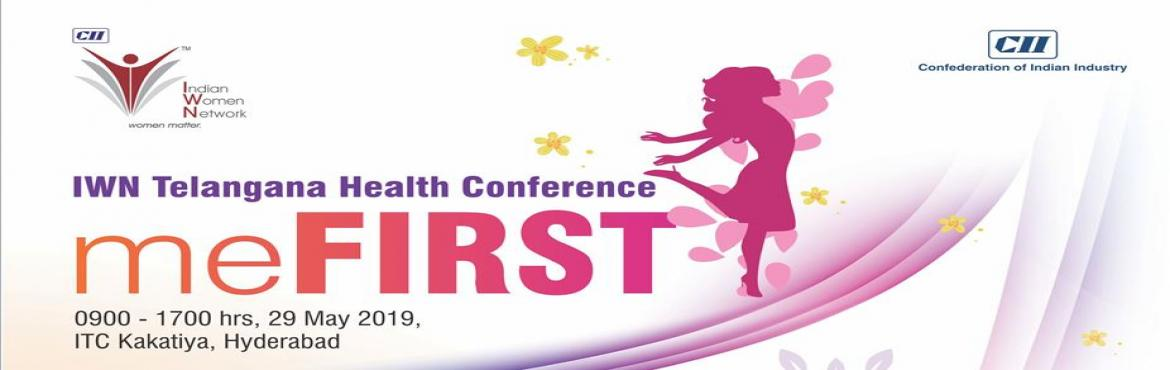 "Book Online Tickets for IWN Telangana Health Conference - Me Fir, Hyderabad. IWN Telangana is organising Health Conference 2019 on 29 May 2019 with the theme ""ME FIRST"". Health Conference 2019 is the platform of Renowned Doctors, Researchers, Physicians, Medical professionals, Healthcare providers and Wo"