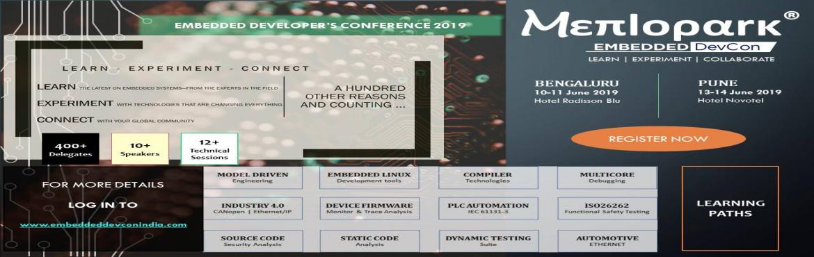 Book Online Tickets for Embedded Developers Conference Pune, Pune. Embedded DevCon is designed to provide software and system developers the resources to understand and tackle complex challenges of developing a safe embedded system – from the Design to the Testing. The two-day conference will consist of o