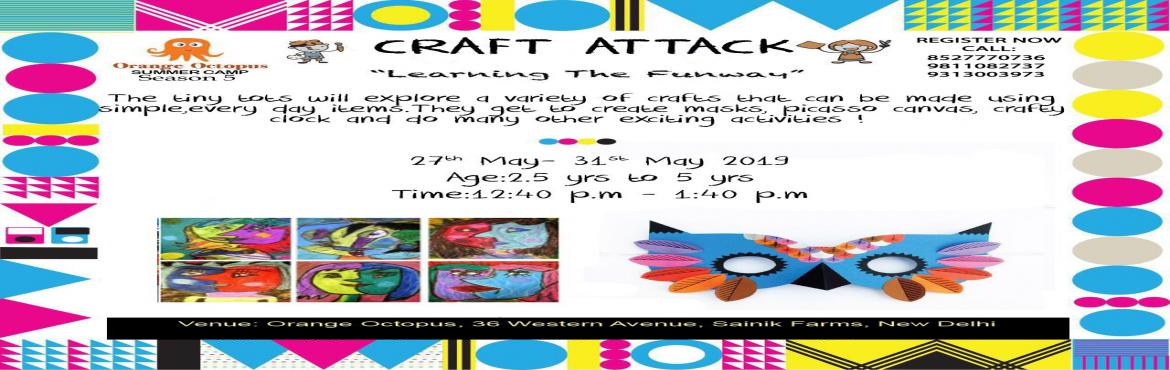 Book Online Tickets for Craft Attack , New Delhi. It's all crafty with us at Orange Octopus as we bring to you our Art and Craft workshop that involves simple paper-folding techniques, decorations, clay moulding and a lot more to produce beautiful handicraft items for your home. The chil