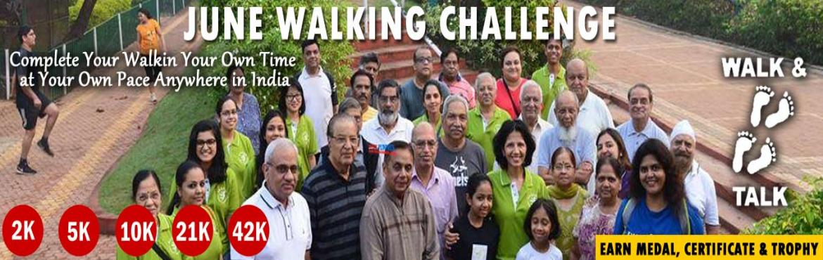 Book Online Tickets for June Walking Challenge 2019  , Goa. June Walking Challenge 2019:  Walk Challenge 2019: One Day Walk Challenge 10K/21K/42K in a day. Daily Walk Challenge 2K/5K Running for 22 days in a month  HOW TO PARTICIPATE: You have to Walk daily in a month at least 22 days