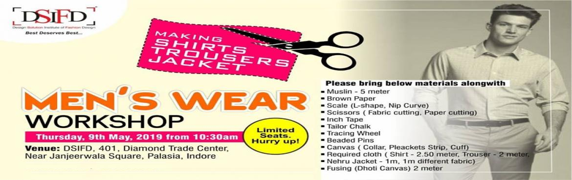 Book Online Tickets for Free Men Wear Workshop, Indore.  Free Men\'s Wear Workshop!DSIFD Indore is Going to Organize Free Men\'s Wear Workshop and the Theme of the Event is Making Shirts, Trousers & Jacket.Learn various skills - Cutting, Patterns, Stiching & More- - - - - - - - - - - - - - -