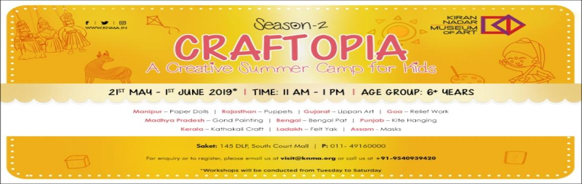 """Book Online Tickets for Craftopia - A Creative Summer Camp for K, New Delhi. As promised last year we are back to make the Summer of 2019 Artsy and Fun! Kiran Nadar Museum of Art, Noida, and Delhi bring to you Season-2 of Craftopia - """"A Creative Summer Camp for Kids"""". This year we take you on a creative journey wi"""