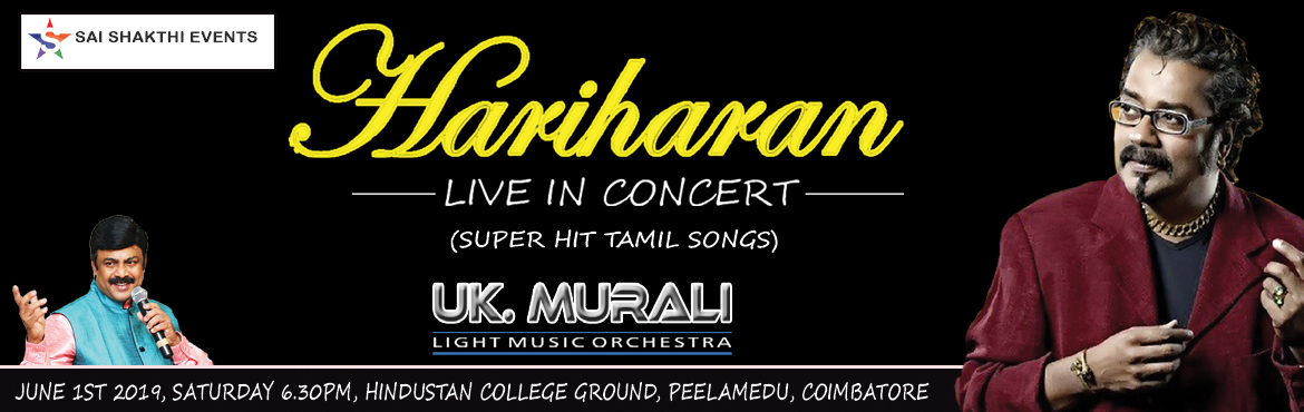 Book Online Tickets for HARIHARAN LIVE IN CONCERT @ KOVAI, Coimbatore. HARIHARAN LIVE IN CONCERT - A mega musical concert with Cine Play back singerHARIHARAN First time in coimbatore Hariharan Exclusive musical show, Hariharan Singing his super duper hits live on stage in Udhaya Raagam U.K.Murali Innisai Mazhai, one of
