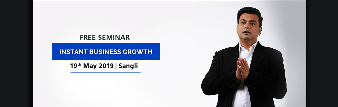 Book Online Tickets for FREE Seminar - Instant Business Growth i, Sangli. Are you an aspiring business owner and want to scale -up your business to generate more profit?  You have an opportunity to give you life a shot by attending my FREE Seminar - Instant Business Growth. In this Seminar, you will learn -  How to Discove