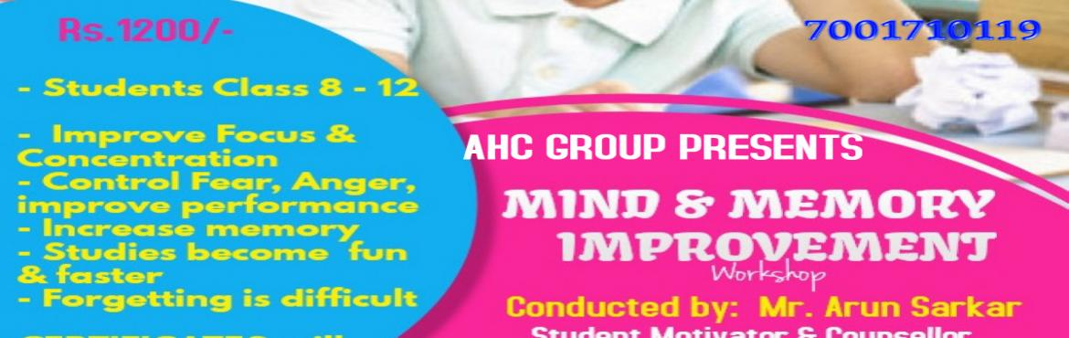 Book Online Tickets for MIND AND MEMORY IMPROVEMENT Workshop, Kolkata. MIND POWER WORKSHOP for STUDENTS of ALL CLASSES Conducted by Mr.Arun Sarkar, Consultant Psychologist & Founder, BrainMagic. Time: 4hrsModule I- Power of the Human Mind:- Schedule  Welcome and briefing on the topics of the day  Concept