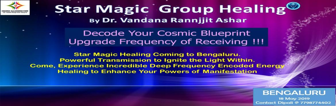 Book Online Tickets for Star Magic Group Healing, Bangalore.  Star Magic Healing' however, is  most powerful energy healing modality on Planet Earth right now.  The rapid, lasting and documented results speak for themselves.You were born to live not exist. It's time to vent