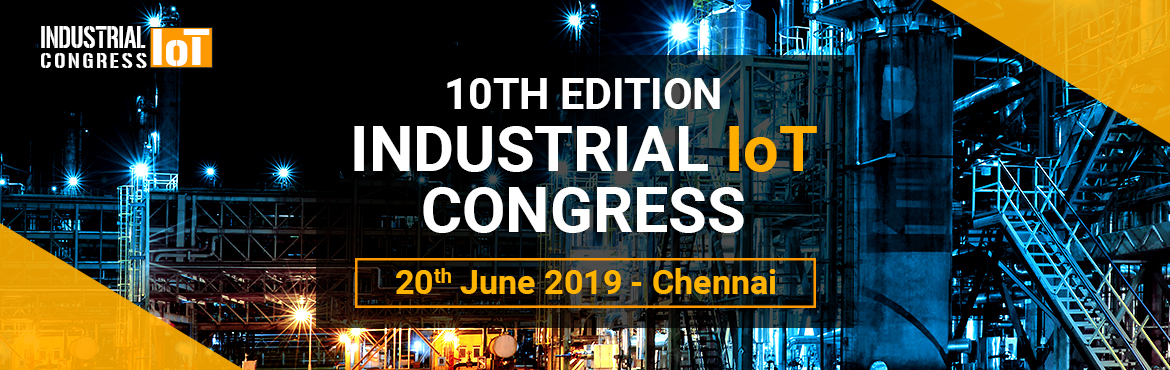 Book Online Tickets for Industrial IoT (10th Edition), Chennai. The Industrial Internet of Things (IIoT) is driving the 10th wave of the industrial revolution. It is dramatically altering manufacturing, energy, transportation, cities, medical, and other industrial sectors. After hosting nine successful editions o