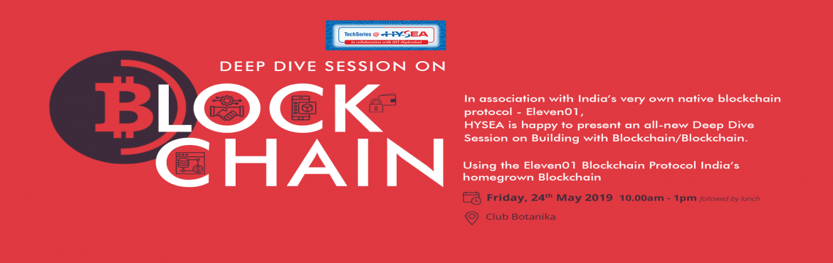 Book Online Tickets for Deep Dive Session on Block Chain using E, Hyderabad.