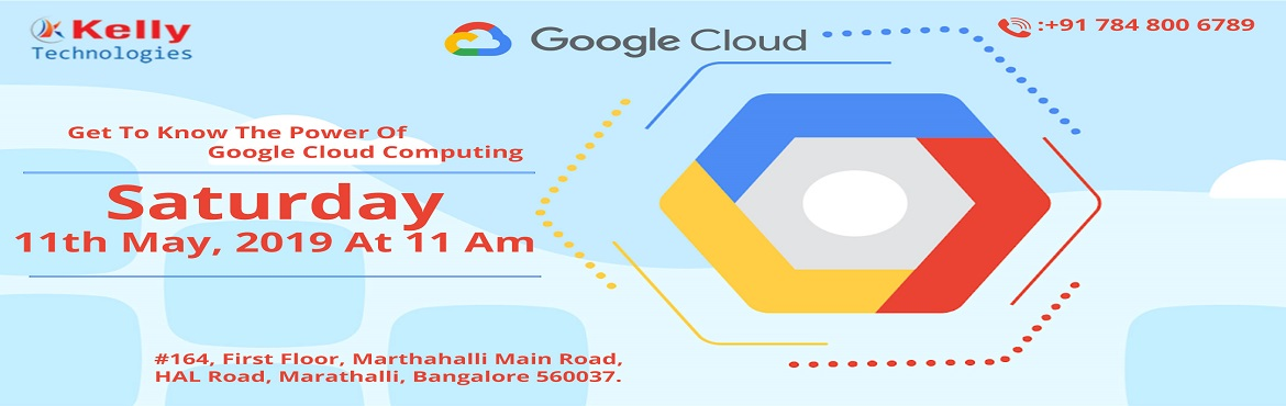 Book Online Tickets for Step Up Attend For The Free Demo On GCP , Bengaluru.  Step Up & Attend For The Free Demo On GCP Training By Experts From Cloud Industry At Kelly Technologies On 11th May, 11 AM, Bangalore  About The Event-  Kelly Technologies is the most success rated institute that delivers pure industry con