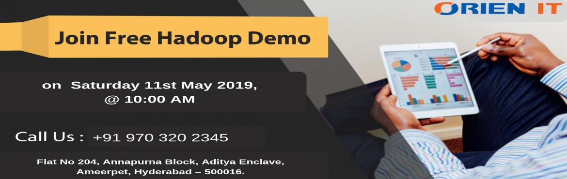 Book Online Tickets for Attend For Free Demo On Hadoop Training-, Hyderabad. Attend For Free Demo On Hadoop Training-To Boost Your Career Knowledge In Hadoop By Orien IT Scheduled On 11th may 2019, Hyd About The Demo: With the aim of elevating the highly profiting opportunities for a successful career by simply developing eff