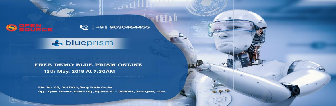 """Book Online Tickets for  Visit Our Open Source Technologies Free, Hyderabad.  """"It's Time To Attend The Best Demo On Online Blue Prism Technology By Our Skilled Experts At Open Source Technologies"""" On 13th May 7:30 AM Open Source Technologies free demo on Blue Prism is conducting by the highly skilled p"""