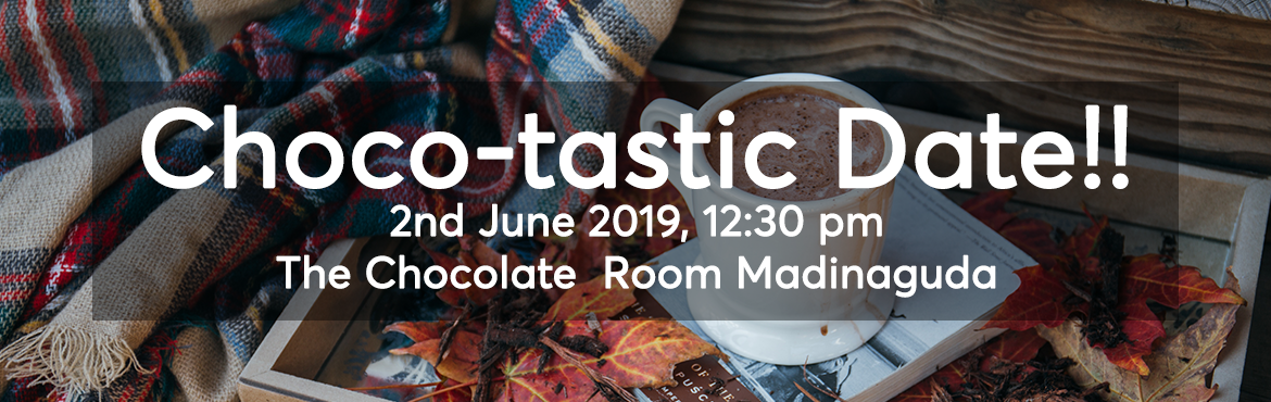 Book Online Tickets for A choco-tastic date, Hyderabad. bongfoOodie has always pioneered to give the food community some exclusive curated events to have an experience like never before. Chocolates are the language of love. Kids love them. Youngsters woo their prospective lovers with them. Old men and wom