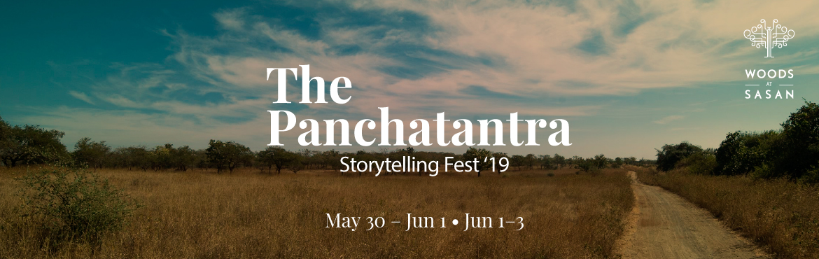Book Online Tickets for The Panchatantra Story Telling Fest 2019, Sasan Gir. A one-of-a-kind Storytelling Experience!Stories have helped us to imagine, think and express. We used stories to convey our feelings, experiences, thoughts, and ideas in our daily conversation. Stories are one of the most powerful tools for motivatin