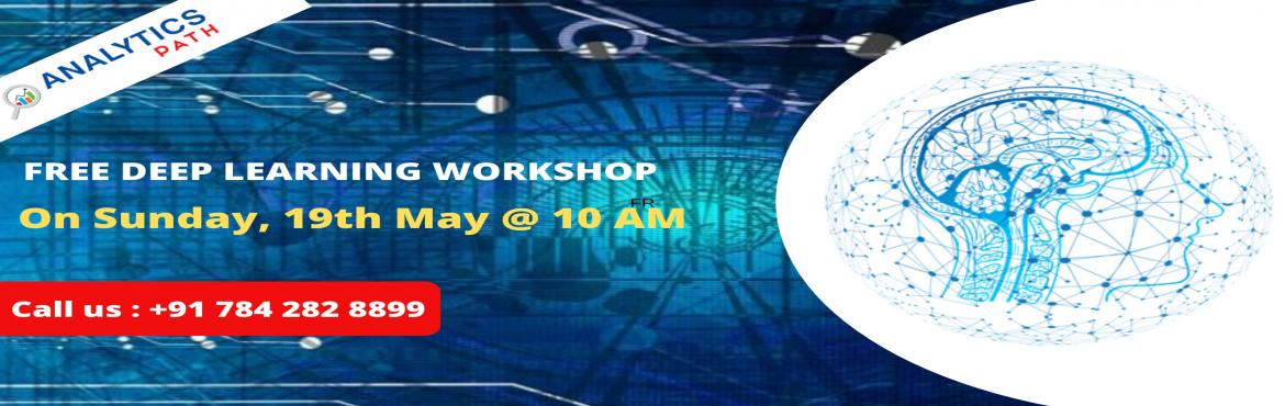 Book Online Tickets for Avail The Benefits Of The Revolutionary , Hyderabad.  Avail The Benefits Of The Revolutionary Career Profession Of Deep Learning With Analytics Path Free Deep Learning Workshop on Sunday, 19th May @ 10:00 AM Attend Free Deep Learning Workshop on Sunday, 19th May @ 10:00 AM in Hyderabad. About the