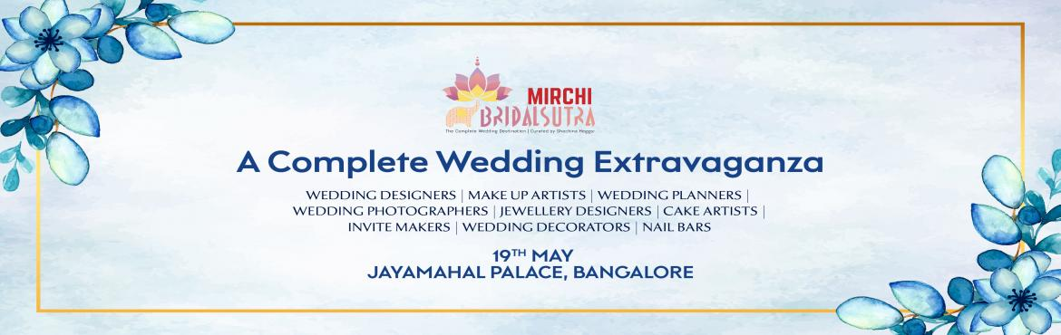 Book Online Tickets for Bridal Sutra - A complete Wedding Extrav, Bengaluru.  Bridal Sutra 2019 is an initiative by Shachina Heggar that has been curated after working with hundreds and hundreds of brides and grooms, the amount of time the couple has to spend on choosing things on one of the most important and memorable