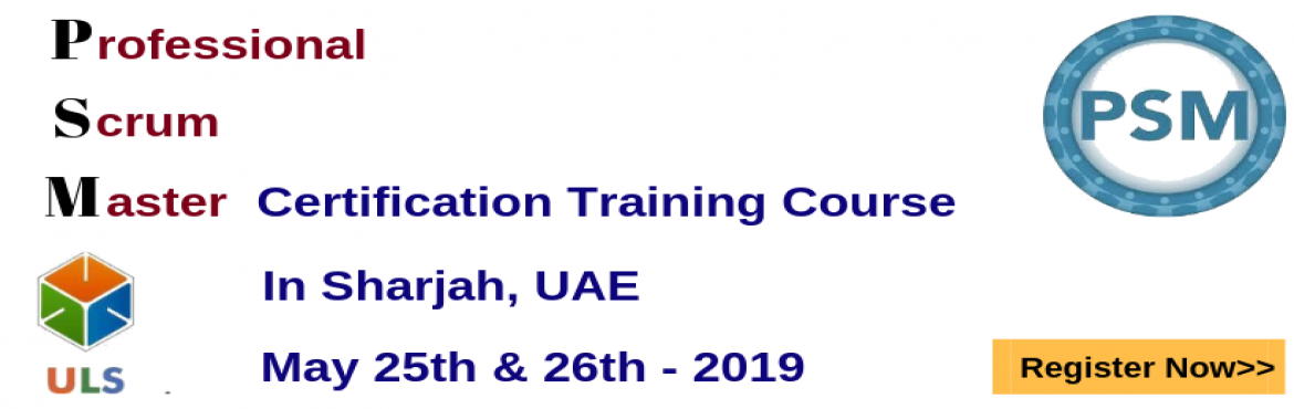 Book Online Tickets for PSM Certification Training Course in Sha, Sharjah. Ulearn System\'s OfferProfessional Scrum Master (PSM)Certification Training Course Sharjah, UAE Professional Scrum Master (PSM) is a 2-day course that covers the principles and processes relating to the Scrum framework, and teaches the ro